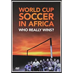 World Cup Soccer in Africa: Who Really Wins