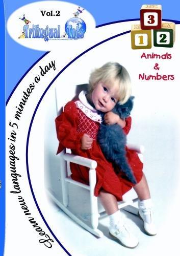 Trilingual Tots Volume 2  Animals & Numbers