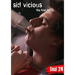 Vicious, Sid - Final 24: His Final Hours
