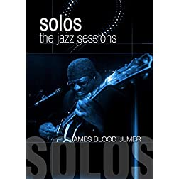 Ulmer, James Blood - Solos: The Jazz Sessions