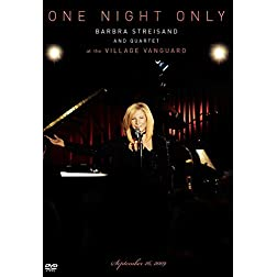 One Night Only Barbra Streisand and Quartet at The Village Vanguard September 26,2009