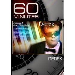 60 Minutes - Derek (March 14, 2010)
