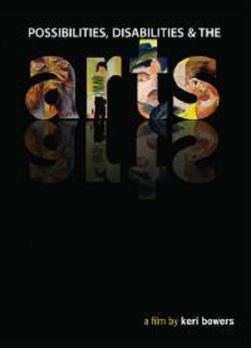 ARTS: A Films about Possibilities, Disabilities and the Arts
