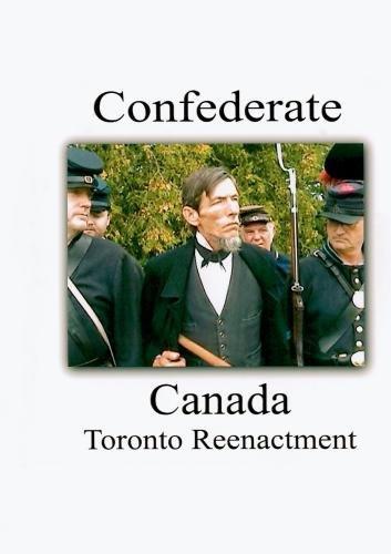 Confederate Canada -  2006 Toronto Reenactment