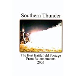 Southern Thunder - 2005 The Original Battlefield Footage from Reenactments