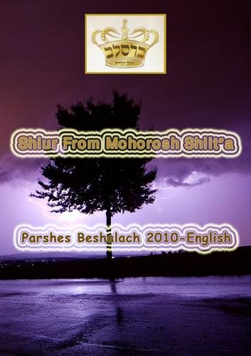 "Shiur From Mohorosh shlit""a of Heichal Hakodesh Breslov Parshas Beshalach 2010 In English"