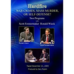 Hardfire WAR CRIMES, MASS MURDER, OR SELF-DEFENSE? / Scott Fenstermaker / Ronald Wieck