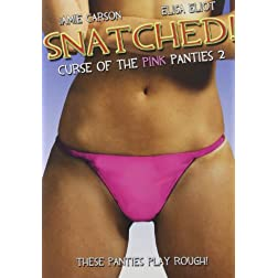 Snatched! Curse of the Pink Panties 2