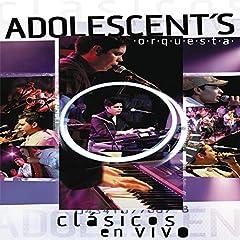 Clasicos En Vivo - Adolescent'S Orquesta
