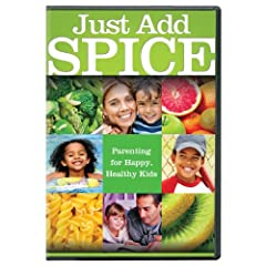 Just Add S.P.I.C.E.: A Recipe for Happy Healthy Kids 3-6