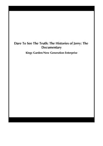 Dare To See The Truth: The Histories of Jerry: The Documentary