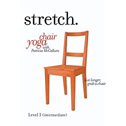 STRETCH. chair yoga with Patricia McCallum-LEVEL 3 (INTERMEDIATE)