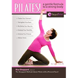 PILATES! A Gentle Formula To A Strong Body