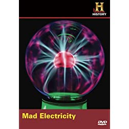 Modern Marvels: Mad Electricity