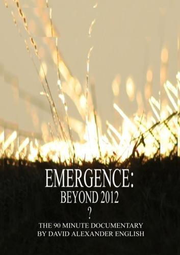 EMERGENCE: Beyond 2012 ?