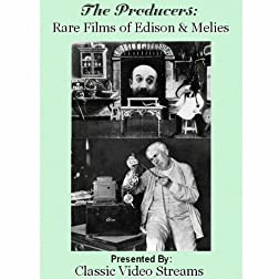 The Producers: Rare Films Of Edison and Melies