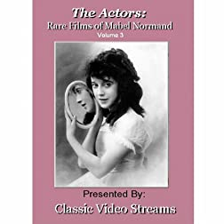 The Actors: Rare Films Of Mabel Normand Vol 3