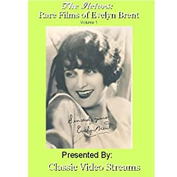 The Actors: Rare Films Of Evelyn Brent Vol. 1