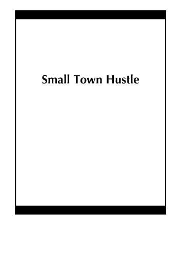 Small Town Hustle