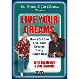 Live Your Dreams Now!