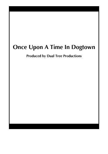 Once Upon A Time In Dogtown