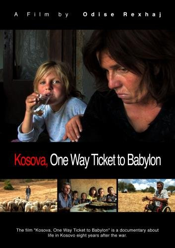 Kosova, One Way Ticket to Babylon