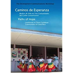 Paths of Hope: Livelihoods in Three Caribbean Communities of Costa Rica (Caminos de Esperanza: Medios de Vida en Tres Comunidades del Caribe Costarricense)