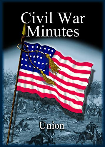 Civil War Minutes: Union