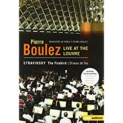 Stravinsky: The Firebird; Fireworks Op. 4 - Feauring Pierre Boulez Live at the Louvre with Orchestre de Paris