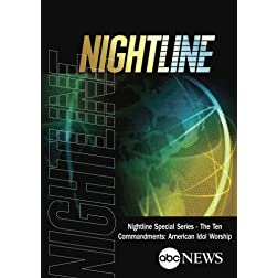 Nightline Special Series - The Ten Commandments: American Idol Worship (Part 6 of 8)