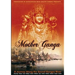 Mother Ganga, A Journey Along the Sacred Ganges River (NTSC)