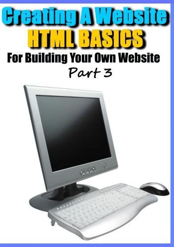 Creating a Website - HTML Basics for Building Your Own Website Part 3