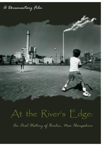 At The River's Edge: An Oral History of Berlin, New Hampshire