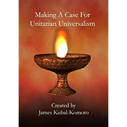 Making a Case for Unitarian Universalism: The DVD