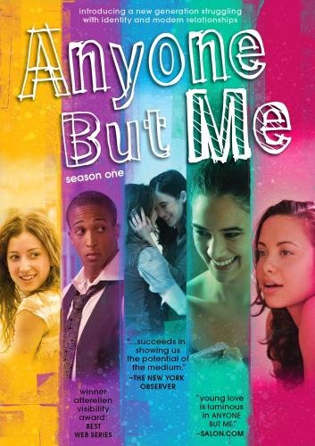 Anyone But Me: The Complete First Season