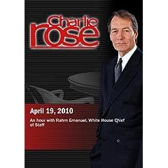 Charlie Rose - Rahm Emanuel (April 19, 2010)