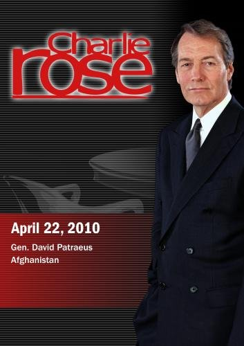 Charlie Rose - Gen. David Patraeus / Afghanistan (April 22, 2010)