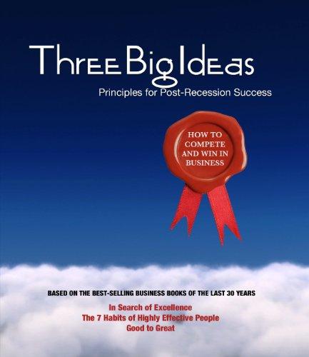 Three Big Ideas: Principles for Post-Recession Success