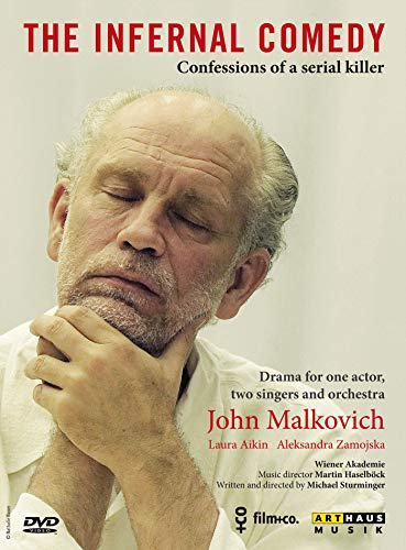 The Infernal Comedy: Confessions of a serial killer - featuring John Malkovich; Laura Aikin; Aleksandra Zamojska; Orchestra Weiner Akademie