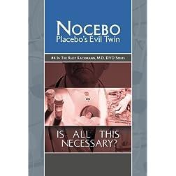 Nocebo: Placebo's Evil Twin