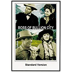 Boss of Bullion City