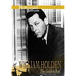 William Holden: The Golden Boy