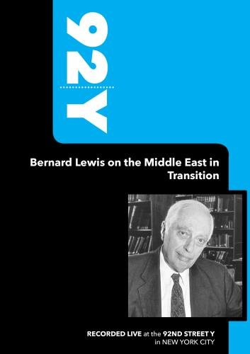 92Y-Bernard Lewis on the Middle East in Transition (September 9, 2004)