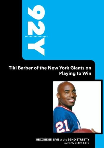92Y-Tiki Barber of the New York Giants on Playing to Win (January 10, 2006)