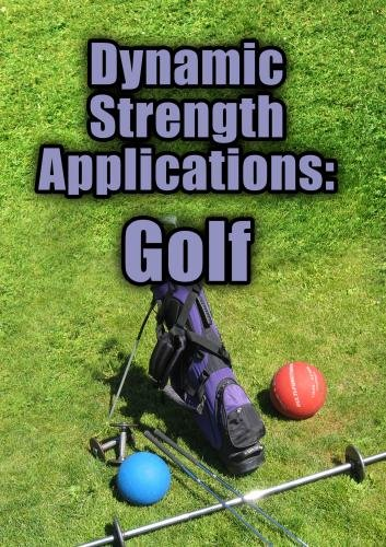 Dynamic Strength Applications: Golf