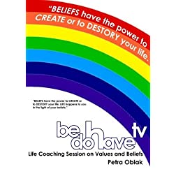 Be Do Have TV Life Coaching Session on Values and Beliefs.