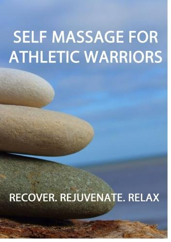 Self Massage For Athletic Warriors