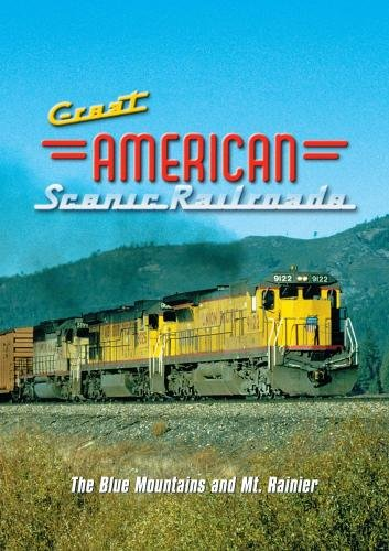Great American Scenic Railroads: The Blue Mountains & Mt. Rainier