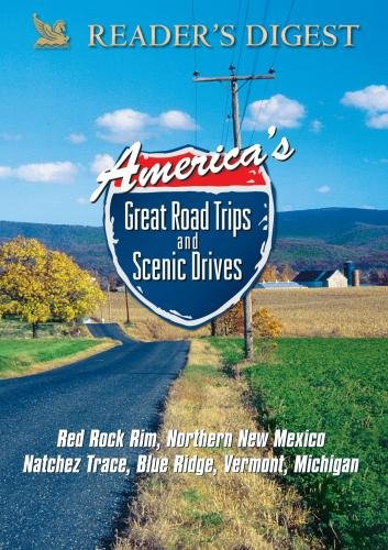 America's Great Road Trips: Red Rock, New Mexico, Natchez Trace, Blue Ridge, Vermont, Michigan