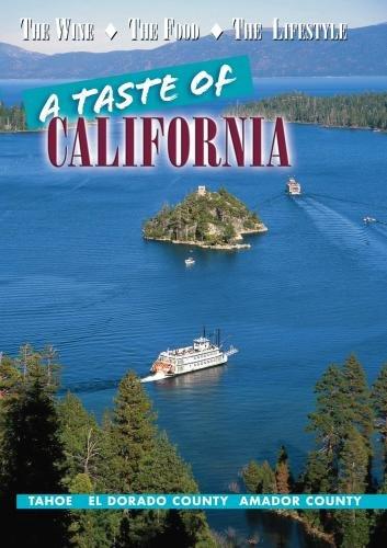 A Taste of California: Tahoe, El Dorado County, Amador County